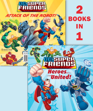 Heroes United!/Attack of the Robot (DC Super Friends) - eBook  -     By: Random House &  DC Comics((Illustrator)