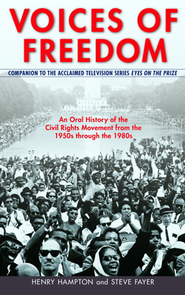 Voices of Freedom: An Oral History of the Civil Rights Movement   -     By: Henry Hampton, Steve Fayer