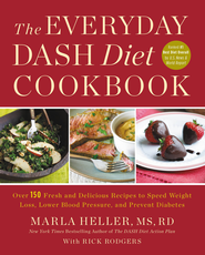 The Everyday DASH Cookbook: Over 150 Fresh and Delicious Recipes to Speed Weight Loss, Lower Blood Pressure, and Prevent Diabetes - eBook  -     By: Marla Heller, Rick Rodgers
