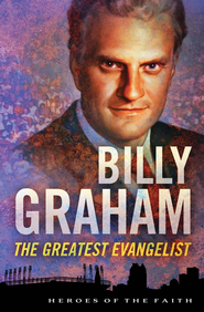 Billy Graham: The Greatest Evangelist - eBook  -     By: Sam Wellman