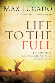 Life to the Full - eBook  -     By: Max Lucado