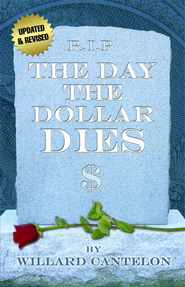 The Day the Dollar Dies - eBook  -     By: Willard Cantelon
