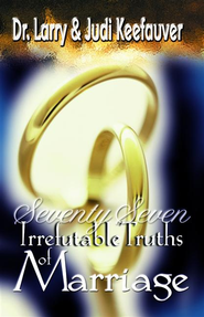 Seventy Seven Irrefutable Truths of Marriage - eBook  -     By: Ray Keefauver