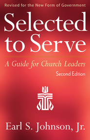 Selected to Serve, Second Edition: A Guide for Church Leaders - eBook  -     By: Earl S. Johnson