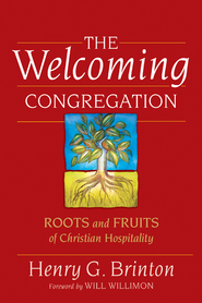 The Welcoming Congregation: Roots and Fruits of Christian Hospitality - eBook  -     By: Henry G. Brinton