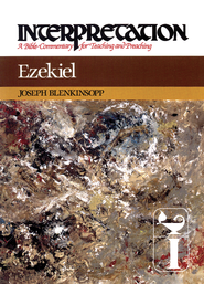 Ezekiel: Interpretation: A Bible Commentary for Teaching and Preaching - eBook  -     By: Joseph Blenkinsopp