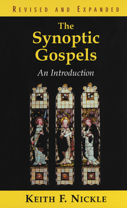 The Synoptic Gospels, Revised and Expanded: An Introduction - eBook  -     By: Keith F. Nickle