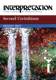 Second Corinthians: Interpretation: A Bible Commentary for Teaching and Preaching - eBook  -     By: Ernest Best