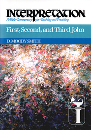 First, Second, and Third John: Interpretation: A Bible Commentary for Teaching and Preaching - eBook  -     By: D. Moody Smith