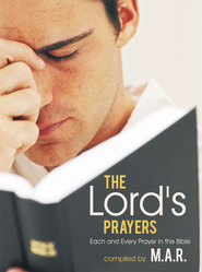 The Lord's Prayers: Each and Every Prayer in the Bible - eBook  -     By: M.A.R.