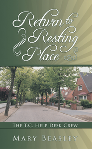Return to Resting Place: The T.C. Help Desk Crew - eBook  -     By: Mary Beasley