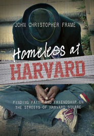 Homeless at Harvard: Finding Faith and Friendship on the Streets of Harvard Square - eBook  -     By: John Christopher Frame