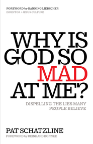 Why Is God So Mad at Me?: Dispelling the lies many people believe - eBook  -     By: Pat Schatzline
