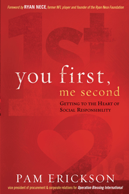 You First, Me Second: Getting to the heart of social responsibility - eBook  -     By: Pam Erickson