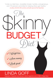 The Skinny Budget Diet: Weigh less, save money, look great - eBook  -     By: Linda Goff