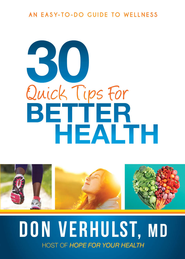 30 Quick Tips for Better Health: An easy-to-do guide to wellness - eBook  -     By: Don VerHulst