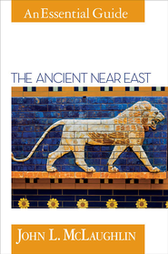 The Ancient Near East - eBook  -     By: John L. McLaughlin