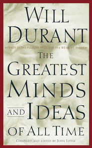 Greatest Minds and Ideas of All Time  -     By: Will Durant