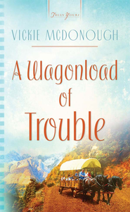 A Wagonload Of Trouble - eBook  -     By: Vickie McDonough