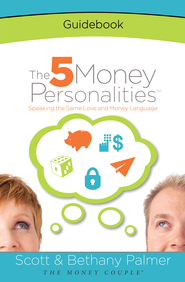 The 5 Money Personalities Guidebook - eBook  -     By: Scott Palmer, Bethany Palmer