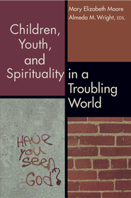 Children, Youth, and Spirituality in a Troubling World - eBook  -     Edited By: Mary Elizabeth Moore, Almeda M. Wright     By: Mary Elizabeth Moore(ED.) & Almeda M. Wright(ED.)