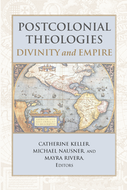 Postcolonial Theologies: Divinity and Empire - eBook  -     Edited By: Catherine Keller, Michael Nausner     By: Edited by C. Keller, M. Nausner & M. Rivera