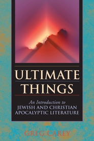 Ultimate Things: An Introduction to Jewish and Christian Apocalyptic Literature - eBook  -     By: Greg Carey