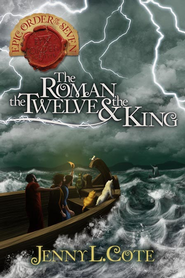 The Roman, the Twelve and the King - eBook  -     By: Jenny L. Cote