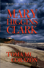 Toma mi corazon - eBook  -     By: Mary Higgins Clark