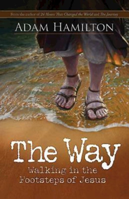 The Way: Walking in the Footsteps of Jesus - eBook  -     By: Adam Hamilton