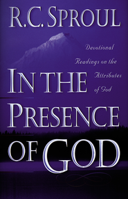 In the Presence of God: Devotional Readings on the Attributes of God - eBook  -     By: R.C. Sproul