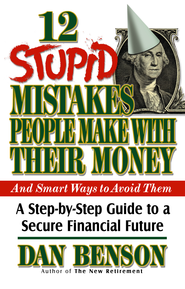 12 Stupid Mistakes People Make with Their Money - eBook  -     By: Dan Benson