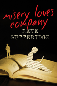 Misery Loves Company - eBook  -     By: Rene Gutteridge