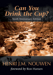 Can You Drink the Cup? - eBook  -     By: Henri Nouwen