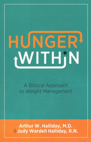 Hunger Within: A Biblical Approach to Weight Management - eBook  -     By: Arthur W. Halliday, Judy Wardell Halliday