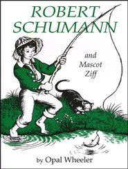 Robert Schumann and Mascot Ziff   -     By: Opal Wheeler