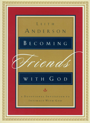 Becoming Friends with God: A Devotional Invitation to Intimacy with God - eBook  -     By: Leith Anderson