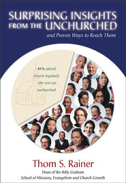 Surprising Insights from the Unchurched and Proven Ways to Reach Them - eBook  -     By: Thom S. Rainer