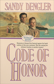 Code of Honor (Australian Destiny Book #1) - eBook  -     By: Sandy Dengler