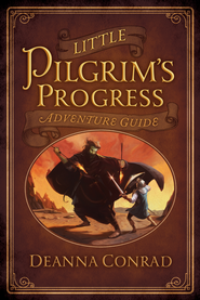 Little Pilgrim's Progress Adventure Guide / New edition - eBook  -     By: Deanna Conrad
