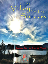 In The Valley Of The Shadow - eBook  -     By: Cathy Tang, Grace Tang