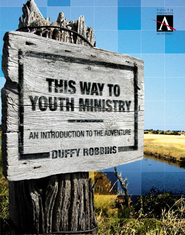 This Way to Youth Ministry: An Introduction to the Adventure - eBook  -     By: Duffy Robbins