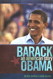 Barack Obama: An American Story - eBook  -     By: Bob Carlton, Ariele Gentiles