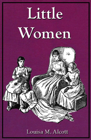 Little Women - eBook  -     By: Louisa May Alcott     Illustrated By: Frank T. Merril