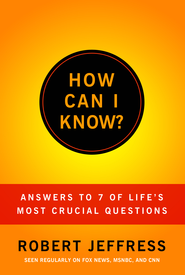 How Can I Know?: Answering & of Life's Mor Crucial Questions - eBook  -     By: Robert Jeffress