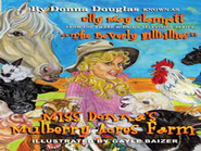 Miss Donna's Mulberry Acres Farm  -     By: Donna Douglas