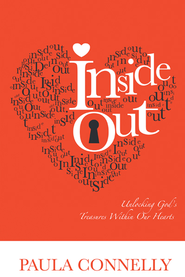 Inside Out: Unlocking God's treasures within our hearts - eBook  -     By: Paula Connelly