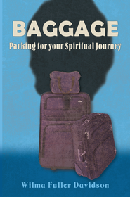 Baggage: Packing for your Spiritual Journey - eBook  -     By: Wilma Davidson