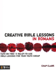 Creative Bible Lessons in Romans: Faith in Fire! - eBook  -     By: Chap Clark