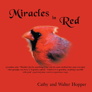 Miracles in Red - eBook  -     By: Cathy Hopper, Walter Hopper